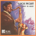Illinois Jacquet - Loot To Boot '1991