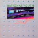 Rational Youth - Rational Youth EP '1983