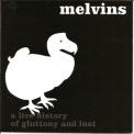 Melvins, The - Houdini Live 2005 - A Live History Of Gluttony And Lust '2006