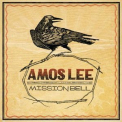 Amos Lee - (2011) Mission Bell '2011