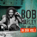 Bob Marley & The Wailers - In Dub Vol.1 '2012