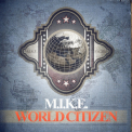 M.i.k.e. - World Citizen '2013