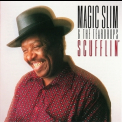 Magic Slim And The Teardrops - Scufflin' '1996