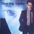 Robert Fripp - Exposure '1979
