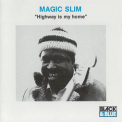 Magic Slim And The Teardrops - Highway Is My Home '1978