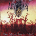 Adversary - We Must Be In Hell [CDS] '1999