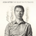 Josh Ritter - The Beast In Its Tracks '2013