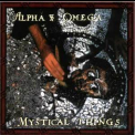 Alpha & Omega - Mystical Things '2000