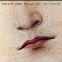 Night Ark - Petals On Your Path '1999