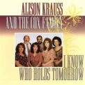 Alison Krauss & The Cox Family - I Know Who Holds Tomorrow '1994