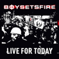 Boysetsfire  - Live for Today [EP] '2002