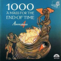 Anonymous 4 - 1000: A Mass For The End Of Time '2000