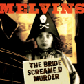 Melvins, The - The Bride Screamed Murder (ipc-112) '2010