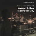 Joseph Arthur - Redemption City (Disc 1) '2012