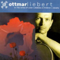 Ottmar Liebert - In The Arms Of Love: Lullabies 4 Children + Adults '2002