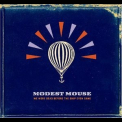 Modest Mouse - We Were Dead Before The Ship Even Sank '2007