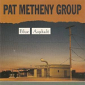 Pat Metheny Group - Blue Asphalt '1991