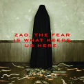 Zao - The Fear Is What Keeps Us Here '2006