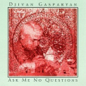 Djivan Gasparyan - Ask Me No Questions '2000