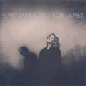 Hilary James And Bob James - Flesh And Blood '1995